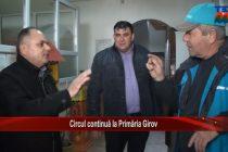 Circul continuă la Primăria Girov