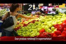 Doar produse românești în supermarketuri