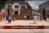 Festivalul Dacic, manifestare electorală?