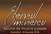 Eternul Eminescu – sărbătorit prin muzică şi poezie