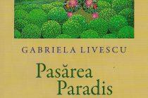 """""""Pasărea Paradis"""" de Gabriela Livescu, lansată la Biblioteca Județeană"""