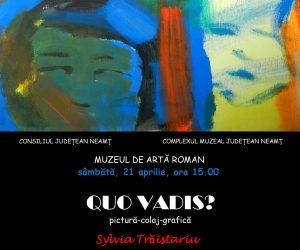 """Expoziţia de pictură """"Quo Vadis?"""" va avea vernisajul sâmbătă, 21 aprilie, la Roman"""
