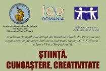 """Simpozionul """"Ştiinţă, cunoaştere, creativitate"""" organizat la Piatra Neamţ"""