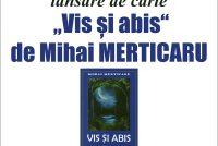 """Lansarea volumului de sonete """"Vis și abis"""" de Mihai Merticaru"""