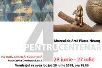 """Expoziţia """"4 pentru Centenar"""" la Muzeul de Artă din Piatra Neamţ"""