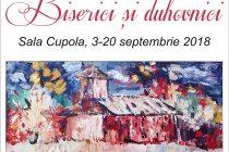 """""""Biserici şi duhovnici"""", o nouă expoziţie de pictură semnată Dumitru Bezem"""