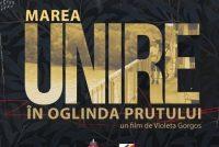 """Proiecția filmului documentar """"Marea Unire în oglinda Prutului"""""""