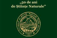 """Simpozionul aniversar """"50 de ani de Știinte Naturale"""""""
