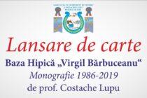 """Lansarea cărții """"Baza Hipică «Virgil Bărbuceanu». Monografie 1986-2019"""""""