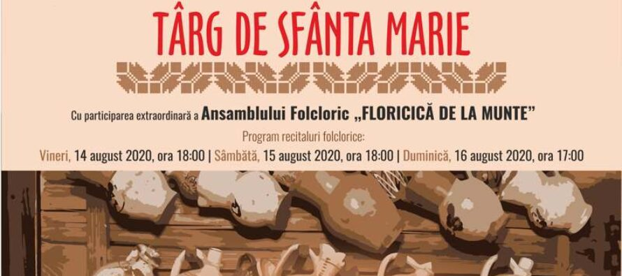 """""""Târgul de Sfânta Marie"""" organizat de Centrul pentru Cultură și Arte """"Carmen Saeculare"""" la Piatra Neamț"""