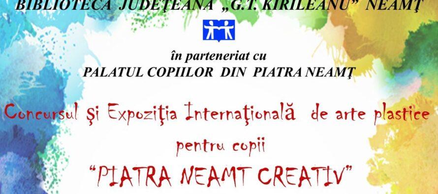 """Concursul internaţional de arte plastice pentru copii """"Piatra-Neamţ creativ"""", ediția a IV-a"""