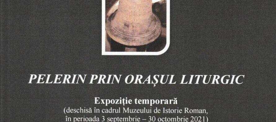 """""""Pelerin prin orașul liturgic"""", expoziție la Muzeul de Istorie Roman și simpozion la Castelul de la Miclăușeni"""